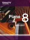 Trinity College Piano Examination Pieces And Exercises Piano Grade 8: 2015-2017