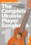 The Complete Ukulele Player Songbook Book 1