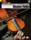 Exploring Klezmer Fiddle: Introduction To Klezmer Styles: Book & CD (Haigh)