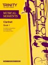 Musical Moments Clarinet Book 1: Clarinet & Piano (Trinity College)