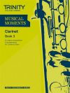 Musical Moments Clarinet Book 3: Clarinet & Piano (Trinity College)