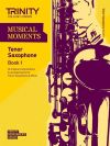 Musical Moments Tenor Saxophone Book 1: Tenor Saxophone & Piano (Trinity College)