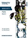 Mosaics: Flute: Book 2  (Trinity College)