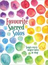 Favourite Sacred Solos: Songs Every Singer Loves To Sing (Mayhew)