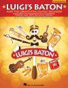 Luigis Baton And The Orchestra Family Reunion: Teachers Bk & Cd Rom